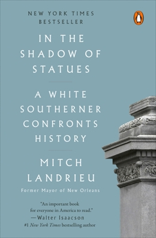In the Shadow of Statues: A White Southerner Confronts History, Landrieu, Mitch