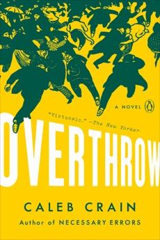Overthrow: A Novel, Crain, Caleb