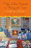 Miss Julia Knows a Thing or Two: A Novel, Ross, Ann B.
