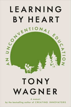 Learning by Heart: An Unconventional Education, Wagner, Tony