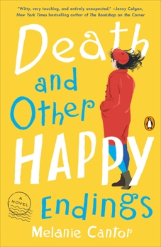 Death and Other Happy Endings: A Novel, Cantor, Melanie