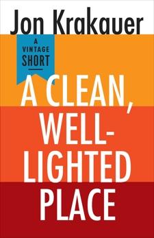 A Clean, Well-Lighted Place, Krakauer, Jon