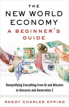 The New World Economy: A Beginner's Guide, Epping, Randy Charles