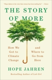 The Story of More: How We Got to Climate Change and Where to Go from Here, Jahren, Hope