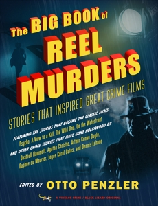 The Big Book of Reel Murders: Stories that Inspired Great Crime Films,
