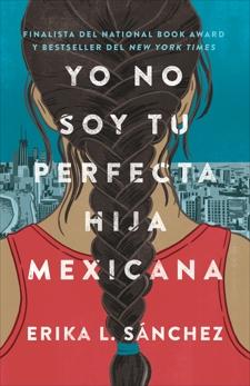 Yo no soy tu perfecta hija mexicana, Sánchez, Erika L.