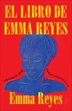 El libro de Emma Reyes: Memoria por correspondencia, Reyes, Emma