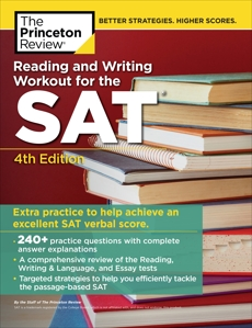 Reading and Writing Workout for the SAT, 4th Edition, The Princeton Review