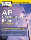 Cracking the AP Calculus AB Exam, 2020 Edition: Practice Tests & Proven Techniques to Help You Score a 5, The Princeton Review