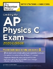 Cracking the AP Physics C Exam, 2020 Edition: Practice Tests & Proven Techniques to Help You Score a 5, The Princeton Review