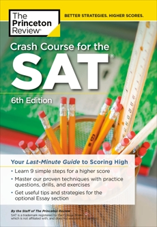 Crash Course for the SAT, 6th Edition: Your Last-Minute Guide to Scoring High, The Princeton Review