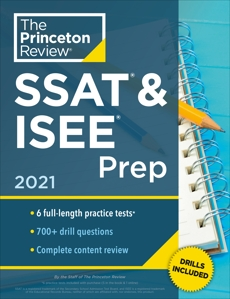 Princeton Review SSAT & ISEE Prep, 2021: 6 Practice Tests + Review & Techniques + Drills, The Princeton Review