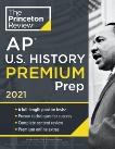 Princeton Review AP U.S. History Premium Prep, 2021: 6 Practice Tests + Complete Content Review + Strategies & Techniques, The Princeton Review