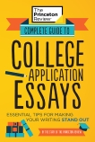 Complete Guide to College Application Essays: Essential Tips for Making Your Writing Stand Out, The Princeton Review