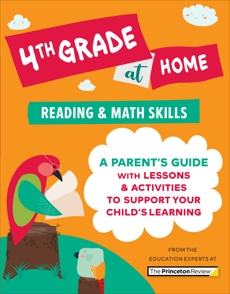 4th Grade at Home: A Parent's Guide with Lessons & Activities to Support Your Child's Learning (Math & Reading Skills)