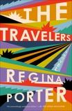 The Travelers: A Novel, Porter, Regina