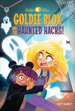 Goldie Blox and the Haunted Hacks! (GoldieBlox), McAnulty, Stacy