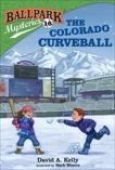 Ballpark Mysteries #16: The Colorado Curveball, Kelly, David A.