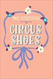 Circus Shoes, Streatfeild, Noel
