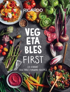 Vegetables First: 120 Vibrant Vegetable-Forward Recipes, Larrivee, Ricardo
