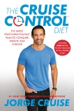 The Cruise Control Diet: The Simple Feast-While-You-Fast Plan to Conquer Weight Loss Forever, Cruise, Jorge