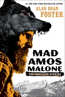 Mad Amos Malone: The Complete Stories, Foster, Alan Dean