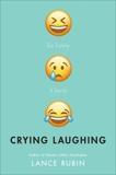Crying Laughing, Rubin, Lance