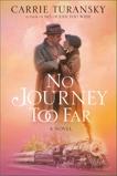 No Journey Too Far: A Novel, Turansky, Carrie