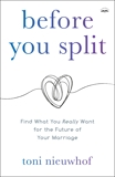 Before You Split: Find What You Really Want for the Future of Your Marriage, Nieuwhof, Toni