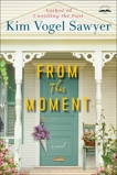 From This Moment: A Novel, Vogel Sawyer, Kim