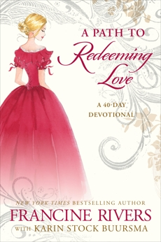 A Path to Redeeming Love: A Forty-Day Devotional, Rivers, Francine