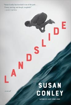 Landslide: A novel, Conley, Susan