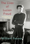 The Lives of Lucian Freud: The Restless Years: 1922-1968, Feaver, William