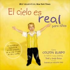 El cielo es real - edición ilustrada para niños: La asombrosa historia de un niño pequeño de su viaje al cielo de ida y vuelta, Burpo, Todd