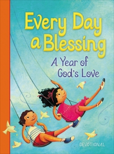 Every Day a Blessing: A Year of God's Love, Nelson, Thomas