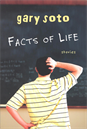 Facts of Life, Soto, Gary