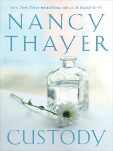 Custody: A Novel, Thayer, Nancy