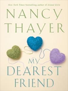 My Dearest Friend: A Novel, Thayer, Nancy