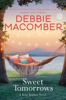 Sweet Tomorrows: A Rose Harbor Novel, Macomber, Debbie