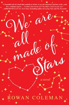 We Are All Made of Stars: A Novel, Coleman, Rowan