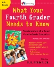 What Your Fourth Grader Needs to Know (Revised and Updated): Fundamentals of a Good Fourth-Grade Education, Hirsch, E.D.