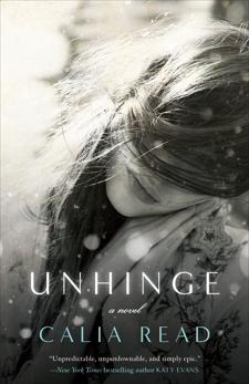 Unhinge: A Novel, Read, Calia