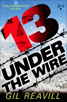 13 Under the Wire: A Layla Remington Novel, Reavill, Gil