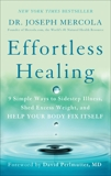 Effortless Healing: 9 Simple Ways to Sidestep Illness, Shed Excess Weight, and Help Your Body Fix Itself, Mercola, Joseph
