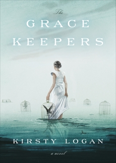 The Gracekeepers: A Novel, Logan, Kirsty