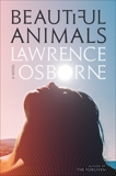 Beautiful Animals: A Novel, Osborne, Lawrence