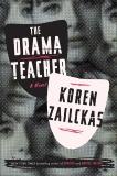 The Drama Teacher: A Novel, Zailckas, Koren