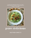 Pure Delicious: 151 Allergy-Free Recipes for Everyday and Entertaining: A Cookbook  Peanuts, Tree Nuts, Shellfish, or Cane Sugar, Christo, Heather