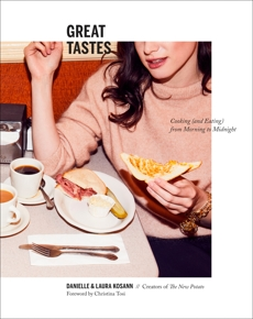 Great Tastes: Cooking (and Eating) from Morning to Midnight: A Cookbook, Kosann, Danielle & Kosann, Laura & Kosann, Danielle