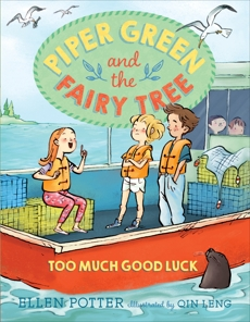 Piper Green and the Fairy Tree: Too Much Good Luck, Potter, Ellen